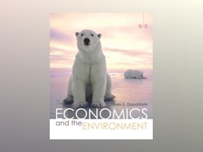 Economics and the Environment, 5th Edition av Eban S. Goodstein