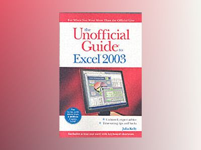 The Unofficial Guide to Excel 2003 av Julia Kelly