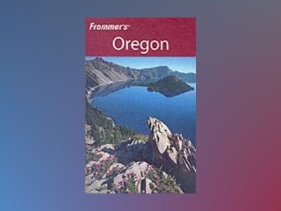 Frommer's Oregon, 5th Edition av Karl Samson