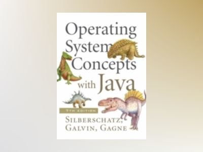 Operating System Concepts with Java, 7th Edition av Abraham Silberschatz