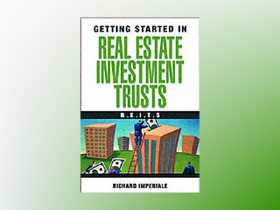 Getting Started in Real Estate Investment Trusts av Richard Imperiale