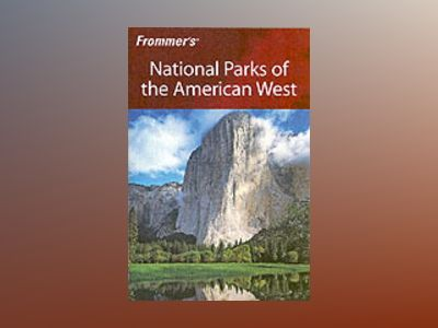 Frommer's National Parks of the American West, 5th Edition av Don Laine