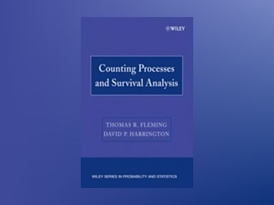 Counting Processes and Survival Analysis av Thomas R. Fleming