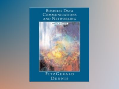 Business Data Communications and Networking, 9th Edition av Jerry FitzGerald