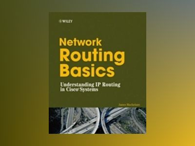 Network Routing Basics: Understanding IP Routing in Cisco Systems av James Macfarlane