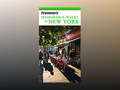 Frommer's Memorable Walks in New York, 6th Edition av Reid Bramblett