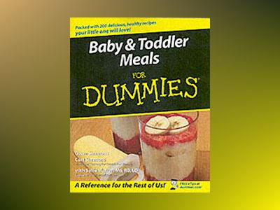 Baby & Toddler Meals For Dummies av Dawn Simmons