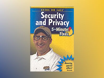 Geeks On Call Security and Privacy: 5-Minute Fixes av Geeks on Call America
