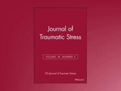 Journal of Traumatic Stress, Volume 18, Number 5 av JTS