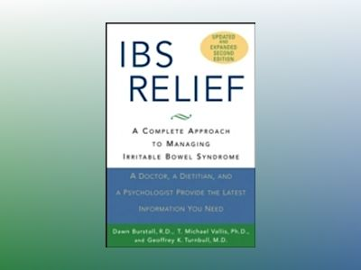 IBS Relief: A Complete Approach to Managing Irritable Bowel Syndrome, 2nd E av Dawn Burstall