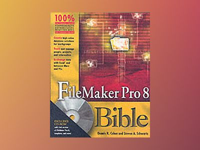 FileMaker Pro 8 Bible av Dennis R. Cohen