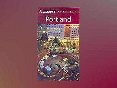 Frommer's Portable Portland, 4th Edition av Karl Samson