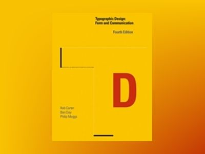 Typographic Design: Form and Communication, 4th Edition av Rob Carter