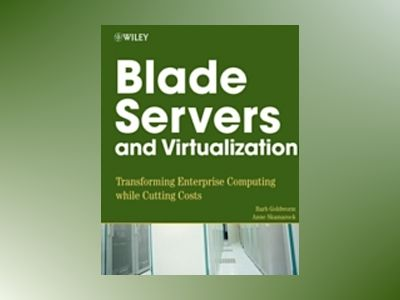 Blade Servers and Virtualization: Transforming Enterprise Computing While C av David A. Chapa