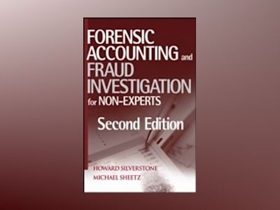 Forensic Accounting and Fraud Investigation for Non-Experts, 2nd Edition av Howard Silverstone