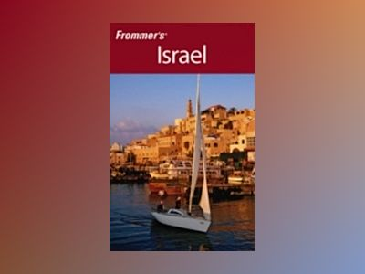 Frommer's Israel, 4th Edition av Robert Ullian