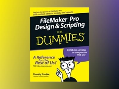 FileMaker Pro Design Scripting For Dummies av Timothy Trimble