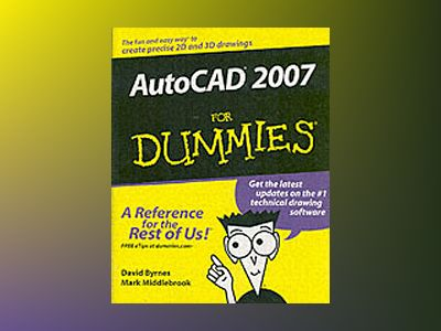 AutoCAD 2007 For Dummies av David Byrnes