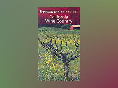 Frommer's Portable California Wine Country, 5th Edition av Erika Lenkert