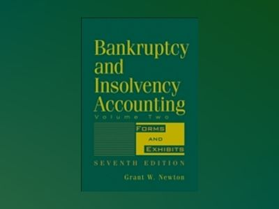 Bankruptcy and Insolvency Accounting, 7th Edition, Volume 2, 7th Edition av Grant W. Newton