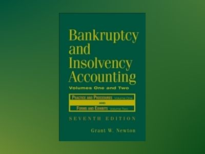 Bankruptcy and Insolvency Accounting, 7th Edition, Two Volume Set, 7th Edit av Grant W. Newton