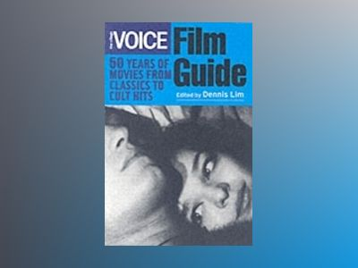 The Village Voice Film Guide: 50 Years of Movies from Classics to Cult Hits av VillageVoice