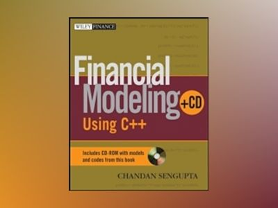 Financial Modeling Using C++ av Chandan Sengupta