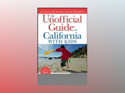 The Unofficial Guide to California with Kids, 5th Edition av Colleen Dunn Bates
