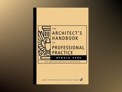 The Architect's Handbook of Professional Practice Update 2006 av American Institute of Architects