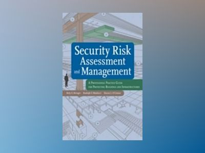 Security Risk Assessment and Management: A Professional Practice Guide for av Betty Biringer