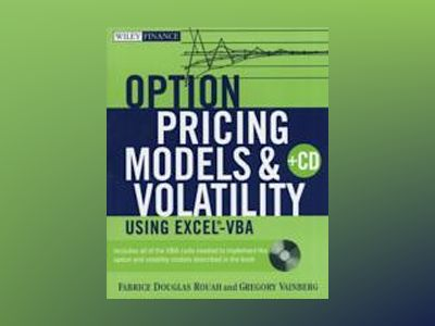 Option Pricing Models and Volatility Using Excel-VBA av Fabrice Rouah