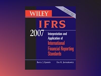 Wiley IFRS 2007 : Interpretation and Application for International Financia av Barry J. Epstein