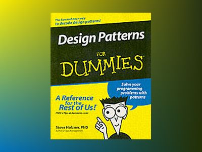 Design Patterns For Dummies av Steven Holzner