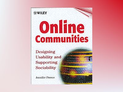 Online Communities: Designing Usability and Supporting Sociability av Jennifer Preece