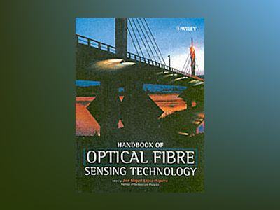 Handbook of Optical Fibre Sensing Technology av Jose´