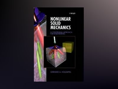 Nonlinear Solid Mechanics: A Continuum Approach for Engineering av Gerhard A. Holzapfel