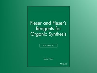 Fiesers' Reagents for Organic Synthesis, Volume 12, av Mary Fieser