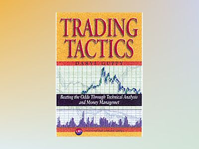 Market Trading Tactics: Beating the Odds Through Technical Analysis and Mon av Daryl Guppy