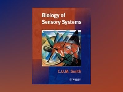 Biology of Sensory Systems av C. U. M. Smith