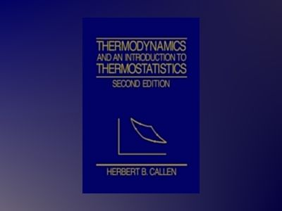 Thermodynamics and an Introduction to Thermostatistics, 2nd Edition av Herbert B. Callen