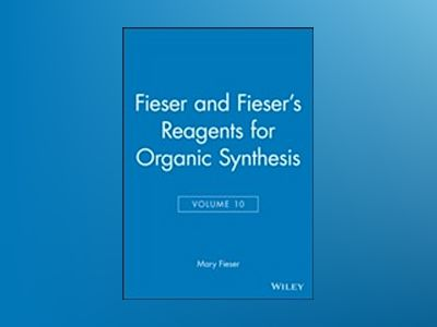 Fiesers' Reagents for Organic Synthesis, Volume 10, av Mary Fieser