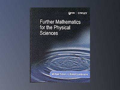 Further Mathematics for the Physical Sciences av Michael Tinker