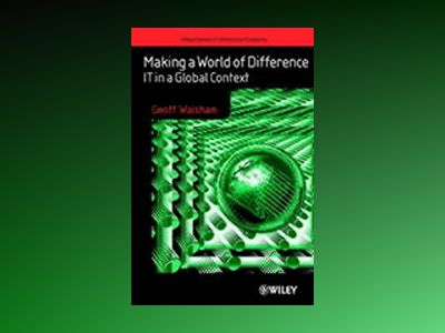 Making a World of Difference: IT in a Global Context av Geoff Walsham