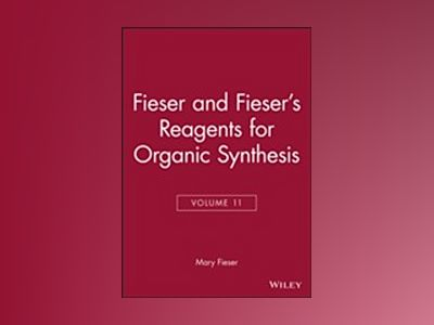 Fiesers' Reagents for Organic Synthesis, Volume 11, av Mary Fieser