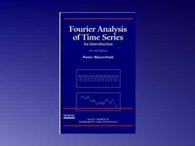 Fourier Analysis of Time Series: An Introduction, 2nd Edition av Peter Bloomfield