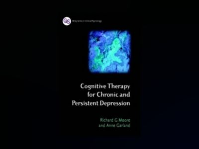 Cognitive Therapy for Chronic and Persistent Depression av Richard G. Moore