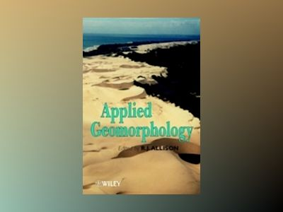 Applied Geomorphology: Theory and Practice av R. J. Allison