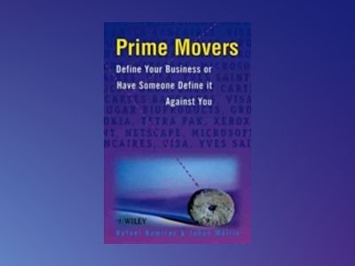 Prime Movers: Define Your Business or Have Someone Define it Against You av Rafael Ramirez