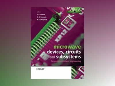 Microwave Devices, Circuits and Subsystems for Communications Engineering av Nazar Ali