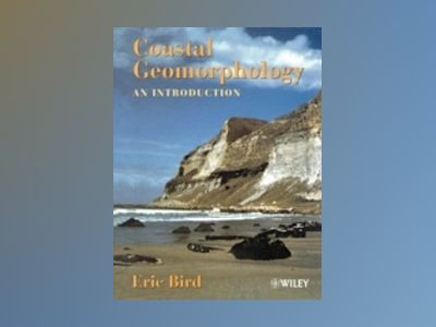 Coastal Geomorphology: An Introduction av Eric Bird